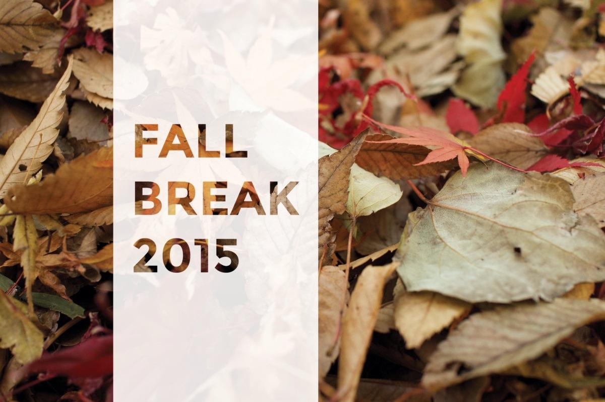 Fall Break 2015